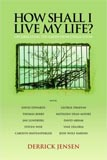 How Shall I Live My Life?: On Liberating the Earth From Civilization (book cover)